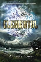 Elemental ebook by Antony John