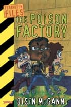 The Poison Factory ebook by Oisín McGann