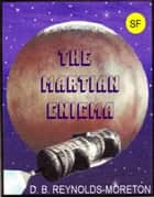 The Martian Enigma ebook by David.  B. Reynolds-Moreton