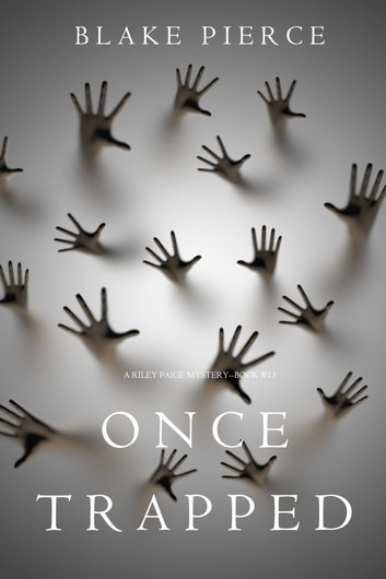 Once Trapped (A Riley Paige Mystery—Book 13) ebook by Blake Pierce