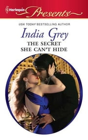 The Secret She Can't Hide ebook by India Grey