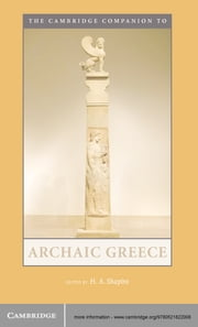 The Cambridge Companion to Archaic Greece ebook by H. A. Shapiro