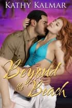 Beyond The Beach 1 ebook by Kathy Kalmar
