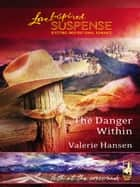 The Danger Within ebook by Valerie Hansen