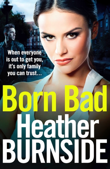 Born Bad - The bestselling, gritty crime novel that will have you hooked ebook by Heather Burnside