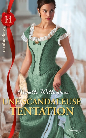 Une scandaleuse tentation ebook by Michelle Willingham