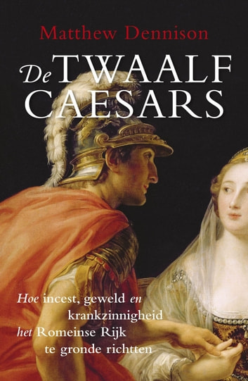 De twaalf Caesars ebook by Matthew Dennison
