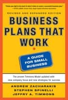 Business Plans that Work: A Guide for Small Business 2/E ebook by Andrew Zacharakis,Stephen Spinelli,Jeffry Timmons