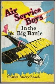 Air Service Boys in the Big Battle ebook by Charles Armory Beach