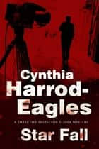 Star Fall - A Bill Slider British Police Procedural ebook by Cynthia Harrod-Eagles