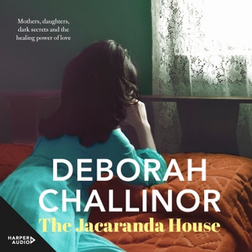 The Jacaranda House audiobook by Deborah Challinor