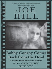 Bobby Conroy Comes Back from the Dead ebook by Joe Hill