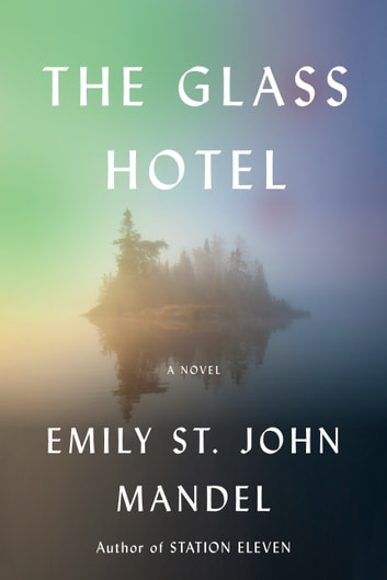 The Glass Hotel - A novel ekitaplar by Emily St. John Mandel