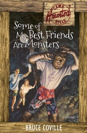 Some of My Best Friends Are Monsters ebook by Bruce Coville