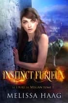 Instinct Furieux eBook by Melissa Haag