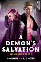 A Demon's Salvation ebook by Catherine Lievens