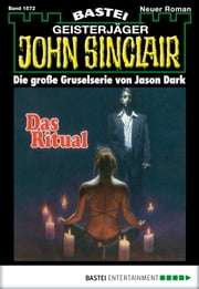 John Sinclair - Folge 1572 - Das Ritual ebook by Jason Dark