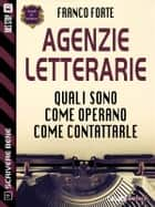 Agenzie letterarie ebook by Franco Forte