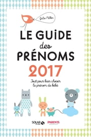 Le guide des prénoms 2017 ebook by Julie MILBIN