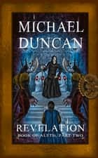 Revelation: Book of Aleth, Part Two ebook by Michael Duncan