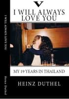 True Thai Love Stories - V - Even Thai Girls can cry! I always will love you. ebook by Heinz Duthel