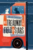 Miss Treadway and the Field of Stars - A Novel ebook by Miranda Emmerson