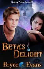 Beta's Delight ebook by Bryce Evans