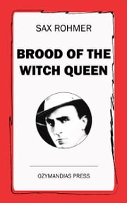 Brood of the Witch Queen ebook by Sax Rohmer