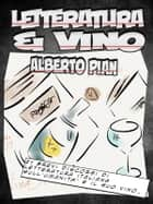 Letteratura & Vino ebook by Alberto Pian