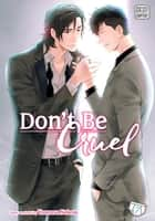 Don't Be Cruel, Vol. 7 (Yaoi Manga) ebook by