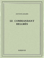 Le commandant Delgrès ebook by Gustave Aimard