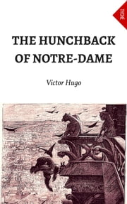 The Hunchback Of Notre-Dame (Annotated) ebook by Victor Hugo,Isabel F. Hapgood,isabel Florence Hapgood