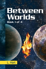 Between Worlds ebook by L. Hart