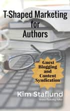 Guest Blogging and Content Syndication - Mini Ebook ebook by Kim Staflund