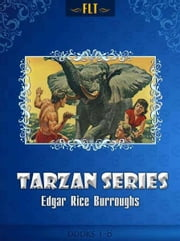 TARZAN SERIES: Tarzan of the Apes, The Return of Tarzan, The Beasts of Tarzan, The Son of Tarzan, Tarzan and the Jewels of Opar, Jungle Tales of Tarzan, Tarzan the Untamed, Tarzan the Terrible ebook by Edgar Rice Burroughs
