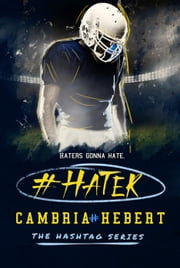 #Hater - The Hashtag Series, #2 ebook by Cambria Hebert
