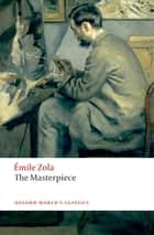 The Masterpiece ebook by Émile Zola, Thomas Walton, Roger Pearson