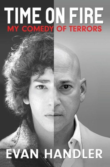 Time on Fire - My Comedy of Terrors ebook by Evan Handler
