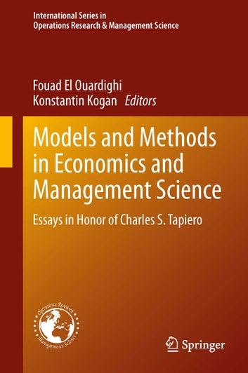 Models and Methods in Economics and Management Science - Essays in Honor of Charles S. Tapiero ebook by