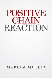 Positive Chain Reaction ebook by Marian Muller