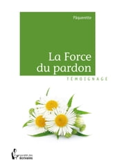 La Force du pardon ebook by Pâquerette