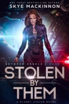 Stolen by Them ebook by Skye MacKinnon