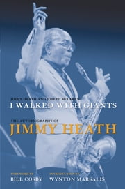 I Walked With Giants - The Autobiography of Jimmy Heath ebook by Jimmy Heath,Joseph McLaren