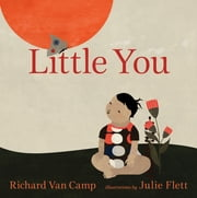 Little You ebook by Richard Van Camp,Julie Flett
