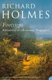 Footsteps ebook by Richard Holmes