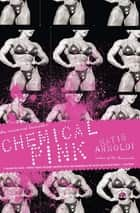 Chemical Pink ebook by Katie Arnoldi