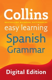Easy Learning Spanish Grammar (Collins Easy Learning Spanish) ebook by Collins