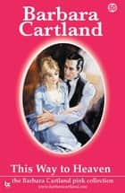 50. This Way To Heaven ebook by Barbara Cartland