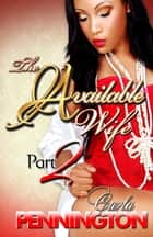 The Available Wife Part 2 ebook by Carla Pennington