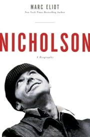 Nicholson - A Biography ebook by Marc Eliot